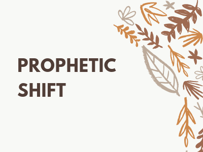 A Prophetic Shift