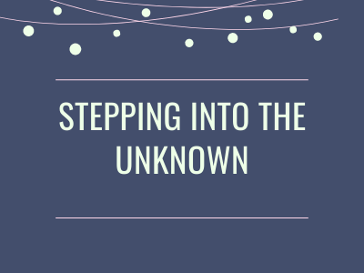 Stepping Into the Unknown