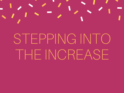 Stepping Into The Increase