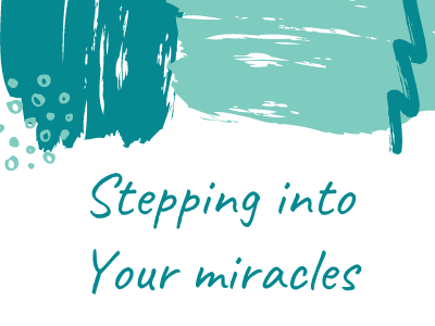 Step Into Your Miracles