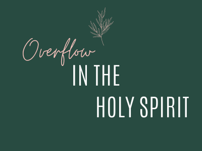 Overflow in the Holy Spirit