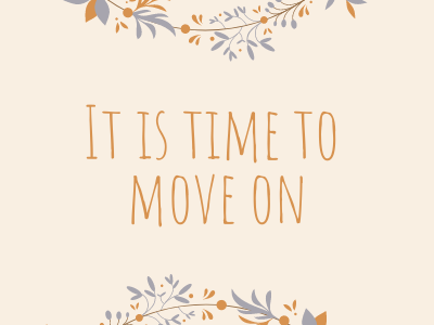 It is Time to Move On