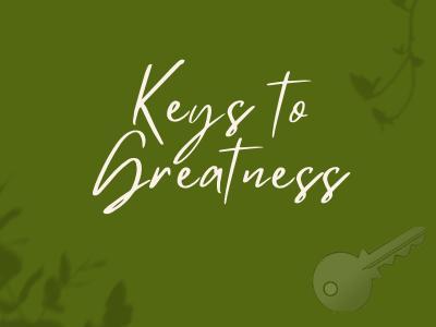 Keys to Greatness