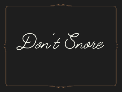 Dont Snore