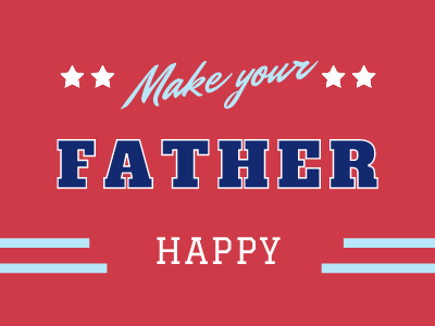 Make Your Father Happy