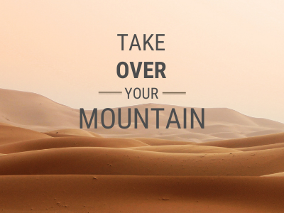 Take Over Your Mountain