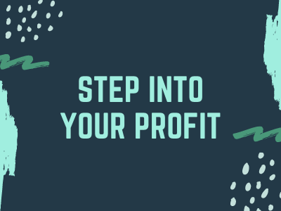 Step Into Your Profit