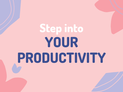 Step Into Your Productivity