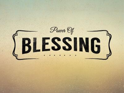 Power Of Blessing