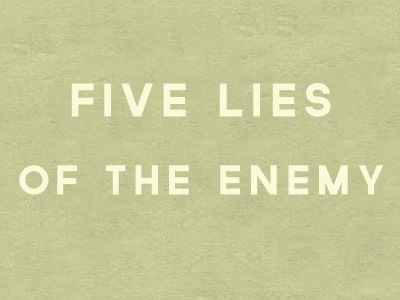 Five Lies Of The Enemy