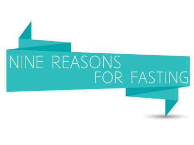 Nine Reasons for fasting (Day 1: Fasting and Prayer)