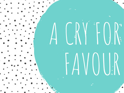 A Cry For Favour
