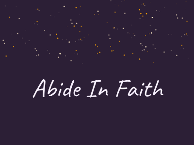 Abide In Faith