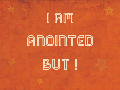 I Am Anointed - But!