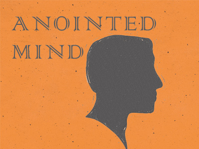 Anointed Mind