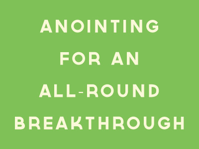 Anointing For An All-round Breakthrough