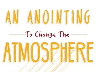 An Anointing To Change The Atmosphere
