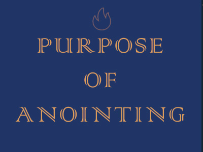 Purpose Of Anointing