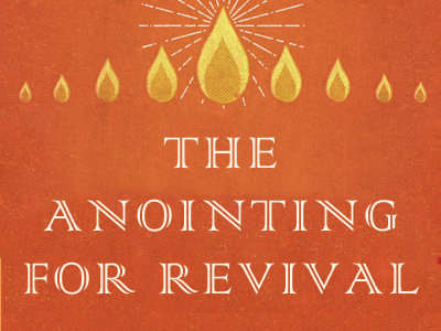 The Anointing For Revival