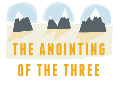 The Anointing Of The Three
