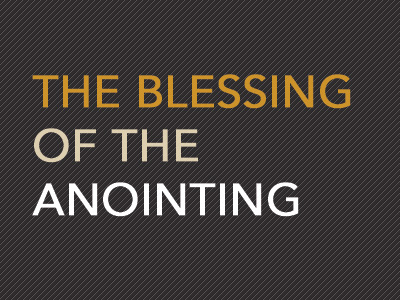 Blessing Of The Anointing