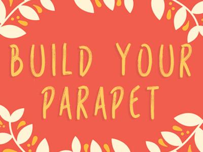 Build Your Parapet