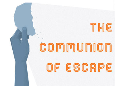 The Communion Of Escape
