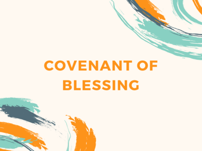 We Are Under A Covenant Of Blessing