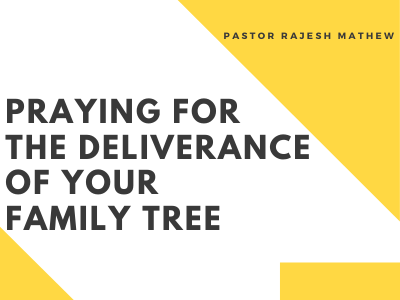 Praying For The Deliverance Of Your Family Tree