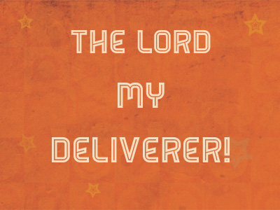 The Lord My Deliverer