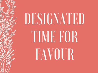 Designated time for Favour