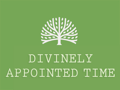 Divinely Appointed Time