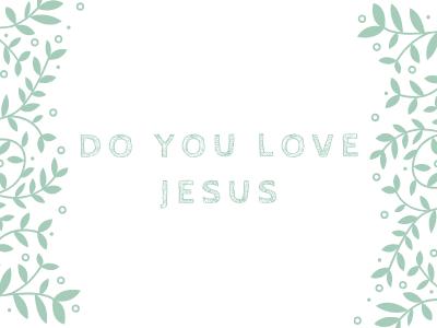 Do You Love Jesus
