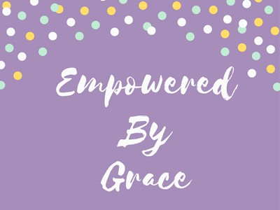 Empowered By Grace