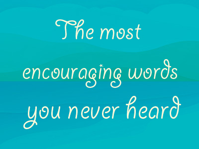 The Most Encouraging Word You Never Heard