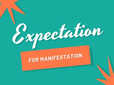 Expectation for Manifestation