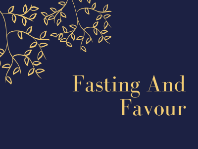 Fasting and Favour