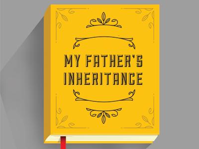My Father's Inheritance
