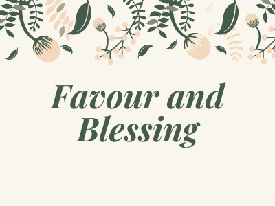 Favour and Blessing