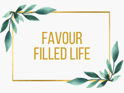 Favour filled life