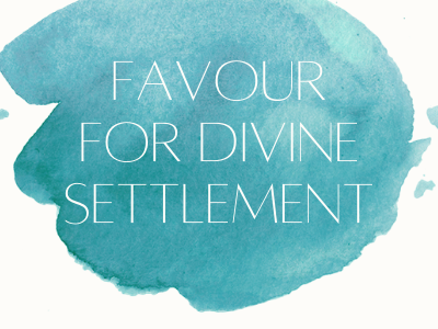 Favour for Divine settlement
