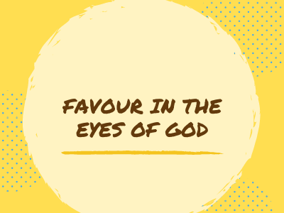 Favour in the eyes of God