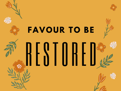 Favour To Be Restored