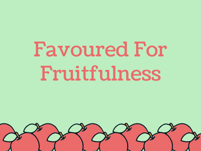Favoured for Fruitfulness
