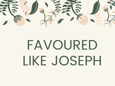 Favoured Like Joseph