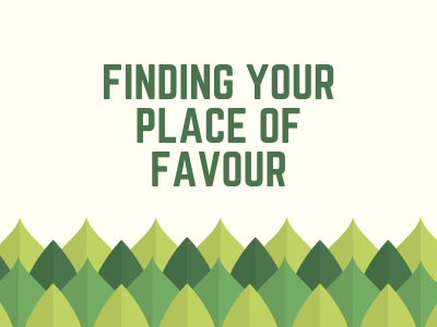 Finding your Place of Favour
