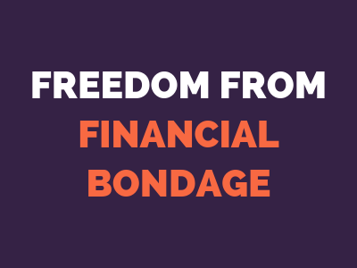 Freedom From Financial Bondage