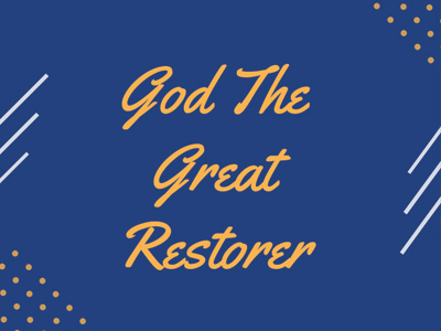 God The Great Restorer