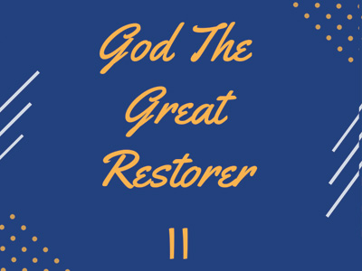 God The Great Restorer - II