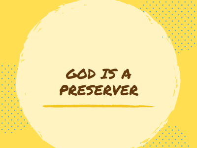 God is a preserver